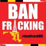 Tell Maryland Legislators: It's Time to Ban Fracking