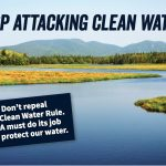 URGENT ACTION! Assault on Our Clean Water Launched with Proposed Repeal of Clean Water Rule