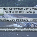 June 29: Town Hall: Conowingo Dam's Massive Threat to Bay Cleanup