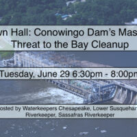 Town Hall: Conowingo Dam's Massive Threat to Bay Cleanup